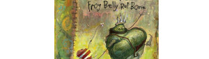 THE STORY OF FROG BELLY RAT BONE: Timothy Basil Ering