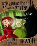 HONESTLY, LITTLE RED RIDING HOOD WAS ROTTEN
