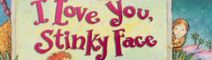 I LOVE YOU STINKY FACE Banner